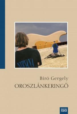 Bíró Gergely: Oroszlánkeringő – Könyvismertető