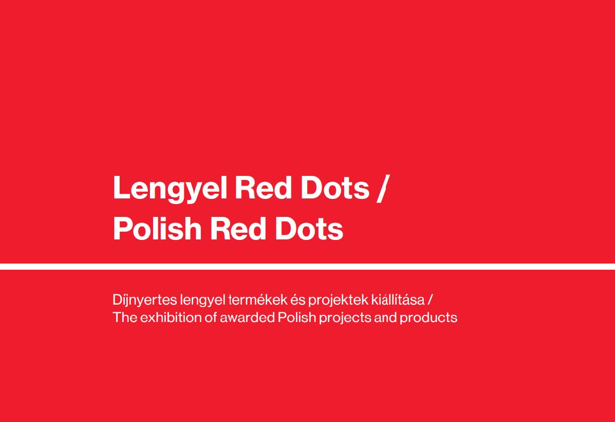 Lengyel Red Dots Awards - Csúcsminőség, Esztétikum, Funkcionalitás.