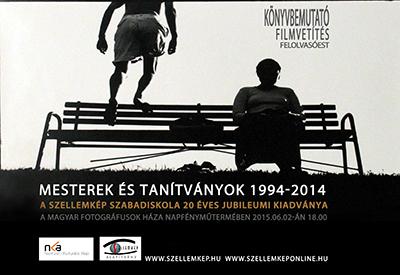 SZELLEMKÉP 20 - MESTEREK ÉS TANÍTVÁNYOK 1994-2014 - KÖNYVBEMUTATÓ