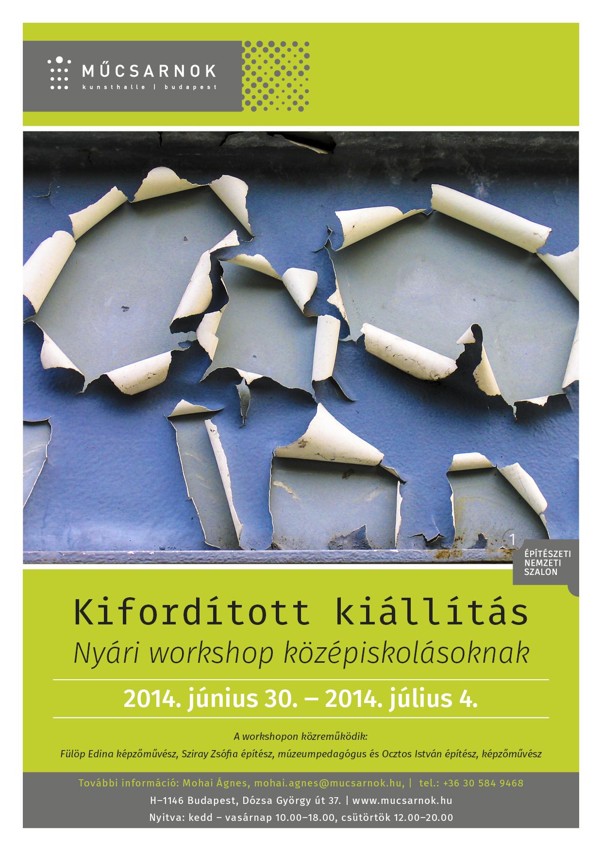 Kifordított kiállítás - Nyári workshop középiskolásoknak a Műcsarnokban - 2014. június 30 - 2014. július 04.